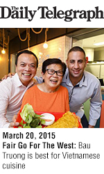 Bau Truong in The Daily Telegraph, Fair Go For The West: Bau Truong is best for Vietnamese cuisine